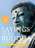 Sayings of the Buddha: & Other Masters (Paperback)