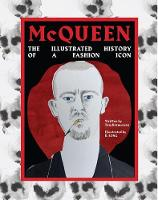 McQueen: An illustrated history of the fashion icon (Hardback)