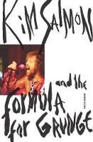 Kim Salmon and the Formula for Grunge (Paperback)