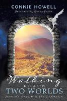 Walking Between Two Worlds: From the known to the unknown (Paperback)