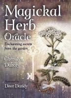 Magickal Herb Oracle: Enchanting Secrets From the Garden