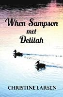 When Sampson Met Delilah: ... Just Another Duck's Tale (Paperback)