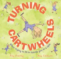 Turning Cartwheels: When trying to fit in leaves you in a spin (Hardback)
