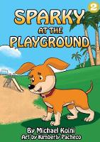 Sparky At The Playground (Paperback)