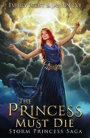 Storm Princess 1: The Princess Must Die (Paperback)
