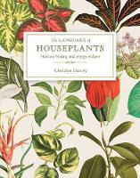 The Language of Houseplants: Plants for home and healing (Paperback)