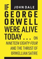 If George Orwell Were Alive Today...