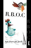 R.B.O.C: Art Prompt Book - R.B.O.C 1 (Hardback)