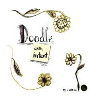 Doodle with Intent: Hardcover: Book 1 - Doodle with Intent 1 (Hardback)