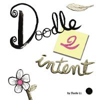 Doodle 2 Intent: Book 2 - Doodle with Intent 2 (Hardback)