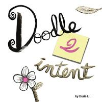 Doodle 2 Intent: Book 2 - Doodle with Intent 2 (Paperback)