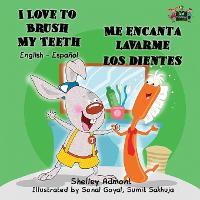 I Love to Brush My Teeth - Me encanta lavarme los dientes