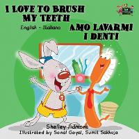 I Love to Brush My Teeth Amo lavarmi i denti
