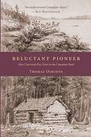 Reluctant Pioneer: How I Survived Five Years in the Canadian Bush (Paperback)