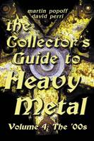 Collector's Guide to Heavy Metal: Volume 4: The '00s