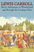 Alice's Adventures in Wonderland and Through the Looking-Glass (Illustrated Facsimile of the Original Editions) (Engage Books)