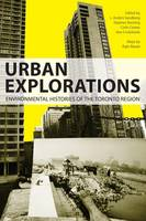 Urban Explorations: Environmental Histories of the Toronto Region (Paperback)