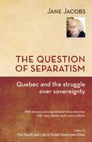 The Question of Separatism: Quebec and the Struggle over Sovereignty (Paperback)