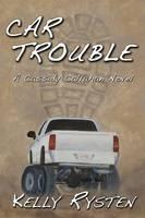 Car Trouble: A Cassidy Callahan Novel (Paperback)