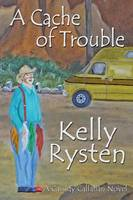 A Cache of Trouble: A Cassidy Callahan Novel (Paperback)