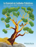 Lo Esencial en Cuidados Paliativos: Un recurso practico en enfermeria (Paperback)