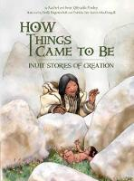 How Things Came to Be (English): Inuit Stories of Creation (Hardback)
