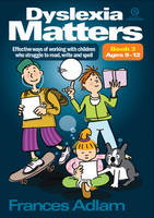 Dyslexia Matters Ages 9-12 Bk 3: Effective Ways of Working with Children Who Struggle to Read, Write, Spell (Paperback)