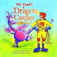 My Dad's a Dragon Catcher - Reading Alive (Hardback)