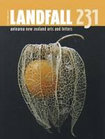 Landfall 231: Aotearoa New Zealand Arts & Letters (Paperback)