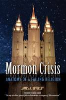Mormon Crisis: Anatomy of a Failing Religion (Paperback)