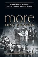 More Than Miracles: Elaine Zeidman Markovic and the Story of Scott Mission (Paperback)