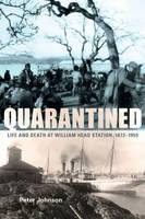 Quarantined: Life & Death at William Head Station, 1872-1959 (Paperback)