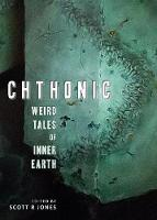 Chthonic: Weird Tales of Inner Earth (Paperback)