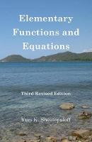Elementary Functions and Equations. Fermat Last Theorem and Transformation of Geometrical Forms (Paperback)