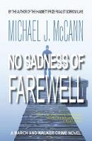 No Sadness of Farewell: A March and Walker Crime Novel (Paperback)