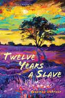 Twelve Years a Slave (Illustrated): With Five Interviews of Former Slaves (Paperback)