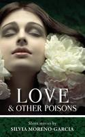 Love & Other Poisons (Paperback)