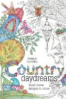 Country Daydreams: Hand drawn designs to colour in (Paperback)
