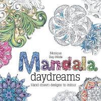 Mandala Daydreams: Hand Drawn Designs to Colour (Paperback)