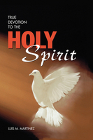 True Devotion to the Holy Spirit (Paperback)