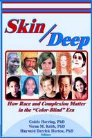 """Skin Deep: How Race and Complexion Matter in the """"Color-Blind"""" Era (Paperback)"""