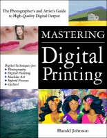 Mastering Digital Printing: The Photographer's and Artist's Guide to High-Quality Digital Output (Paperback)
