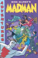 Madman Volume 2: Madman Adventures (Paperback)