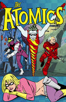 The Atomics: Spaced Out & Grounded In Snap City (Paperback)