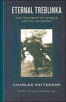 Eternal Treblinka: Our Treatment of Animals and the Holocaust (Paperback)