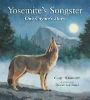 Yosemite's Songster: One Coyote's Story (Hardback)