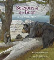 Seasons of the Bear: A Yosemite Story (Hardback)
