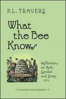 What the Bee Knows: Reflections on Myth, Symbol, and Story - Codhill Press (Paperback)