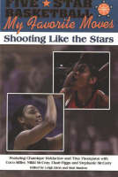 Five-star Basketball: My Favorite Moves - Shooting Like the Stars (Paperback)