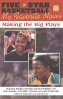 Five-star Basketball: My Favorite Moves - Making the Big Plays (Paperback)